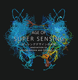 AGE OF SUPER SENSING センシングデザインの未来